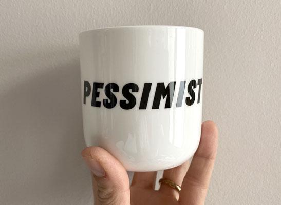 Porzellanbecher - Pessimist
